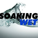 Soaking WET Announces New Productions at the West End Theater