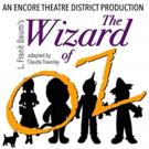 THE WIZARD OF OZ To Open The  Encore Theatre District 2018-19 Season