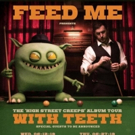 Feed Me Announces WITH TEETH Summer U.S. Tour Photo