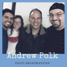 'Broadwaysted' Welcomes THE BAND'S VISIT's Andrew Polk