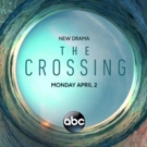 ABC Releases The Pilot Episode of Its Upcoming New Drama THE CROSSING