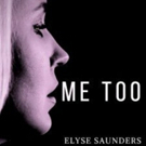 Country Recording Artist Elyse Saunders Believes That Music Heals and Releases New Single ME TOO