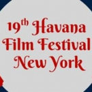 19th Havana Film Festival In New York April 6-17, 2018