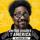 UNITED SHADES OF AMERICA WITH W. KAMAU BELL Premieres Fourth Season on April 28 Photo