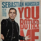 VTA Presents Sebastian Maniscalco's You Bother Me Tour