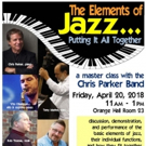 The Elements Of Jazz… Putting It All Together – A Master Class With The Chris Parker Band to Be Held at SUNY Orange
