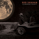 Red Shahan Releases SOMEONE SOMEDAY From Upcoming Album CULBERSON COUNTY Out 3/30
