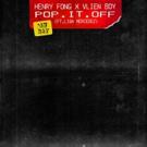 Henry Fong & Vlien Boy Release New Single POP IT OFF Featuring Liza Mercedez Photo