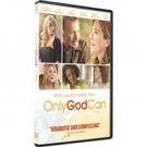 Sony Releases Award-Winning Christian Film ONLY GOD CAN  In Stores & Online, Today