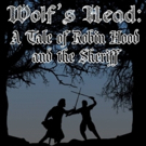 BWW Feature: WOLF'S HEAD: A TALE OF ROBIN HOOD AND THE SHERIFF at the ALBAN ART CENTE Photo