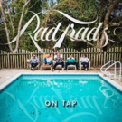 The Rad Trads' On Tap Out Now, Tour Starts Today in NYC