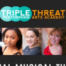Triple Threat Performing Arts Academy Announces Members Of Inaugural Pre-Professional Musical Theatre Company