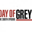 ABC to Present 'Days of Grey's to Celebrate GREY'S ANATOMY's 300th Episode