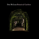 Singer/Songwriter Don McLean Readies BOTANICAL GARDENS For March 23 Release