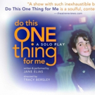 Jane Elias's Solo Play, DO THIS ONE THING FOR ME, Opens at The New York International Fringe Festival