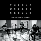 The Slow Readers Club Acoustic EP FOR ALL HERE TO OBSERVE Out Now