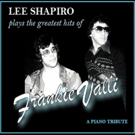 'Lee Shapiro Plays the Greatest Hits of Frankie Valli' to be Released September 28th Photo
