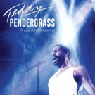 Showtime Presents Documentary TEDDY PENDERGRASS: IF YOU DON'T KNOW ME Today