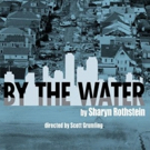 BY THE WATER Makes Regional Premiere