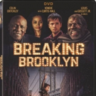 Louis Gossett Jr. Stars in the Heartwarming BREAKING BROOKLYN Coming to DVD and Digital