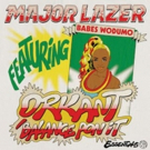 Major Lazer Debuts ORKANT/BALANCE PON IT Featuring Babes Wodumo