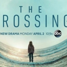 Scoop: Coming Up On Series Premiere Of THE CROSSING on ABC - Monday, April 2, 2018