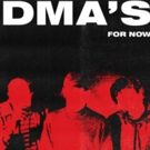 DMA's Drop New Single From Sophomore Album FOR NOW Out This Friday 4/27