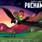 Juan Antin's Animated Feature Film PACHAMAMA to Debut on Netflix