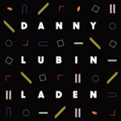 Slow & Steady Records Announces The Release of Danny Lubin-Laden's Self-Titled Debut Album
