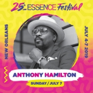 Anthony Hamilton Answers Earth's Call and Joins Essence Festival