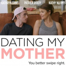 Kathryn Erbe, Kathy Najimy & Patrick Reilly to Appear at NYC Debut of DATING MY MOTHER Indie Film