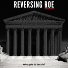 VIDEO: Watch the Trailer for Netflix's New Documentary REVERSING ROE