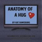 Collaborative Artists Ensemble To Stage ANATOMY OF A HUG By Kat Ramsburg Photo