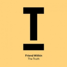 Friend Within Releases New Single 'The Truth'