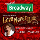 The 'West of Broadway' Podcast Welcomes Broadway Diva Karen Mason from the National Tour of LOVE NEVER DIES
