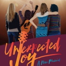 UNEXPECTED JOY Opens Tonight