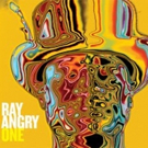 Ray Angry to Release First Album, RAY ANGRY ONE