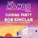 Café Mambo Finishes 2018 Season with Closing Party Featuring Bob Sinclar