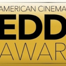 Nominees Announced for ACE Eddie Awards, Recognizing the Best Editing of the Year in Film, TV and Documentaries