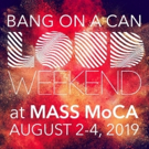 Bang on a Can and MASS MoCA Announce Three-Day Music Festival 'LOUD Weekend'