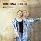 Progressive Jazz Vocalist Kristina Koller Releases Debut Album 'Perception' Photo