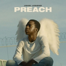 BWW Review: John Legend Drops Politically-Charged Single 'Preach'