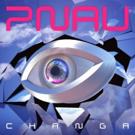 PNAU Unveil New Album 'Changa' Out Now Via etcetc Photo