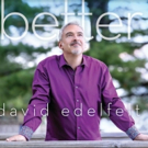 Acclaimed Vocalist David Edelfelt Releases New CD 'better' Photo