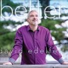 Acclaimed Vocalist David Edelfelt Releases New CD 'better'