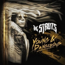 The Struts To Release New Album YOUNG & DANGEROUS This October