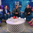 VIDEO: DEAR EVAN HANSEN Creators Talk to Megyn Kelly About Turning a Hit Musical Into a Book