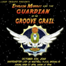 Loop Troupe Presents EPHRAIM MURRAY AND THE GUARDIAN OF THE GROOVE GRAIL Photo