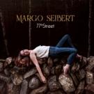Margo Seibert to Debut New Album at Joe's Pub