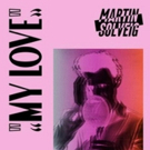 Weiss Delivers Remix For Martin Solveig's Summer Anthem MY LOVE